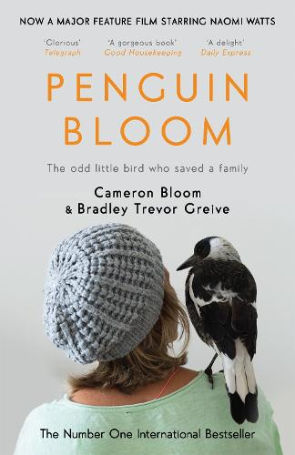Penguin Bloom: The Odd Little Bird Who Saved a Family (Paperback)
