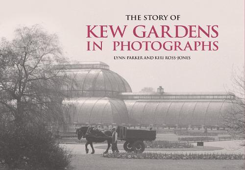 The Story of Kew Gardens (Hardback)