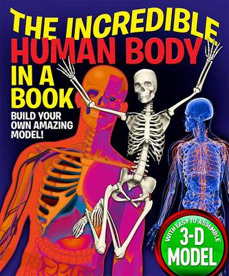 The Incredible Human Body in a Book: Build Your Own Amazing Model!