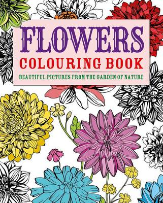 Flowers Colouring Book Beautiful Pictures From The Garden Of Nature Paperback