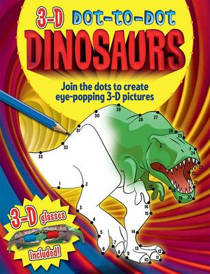 Dinosaurs: Join the Dots to Create Eye-popping 3-D Pictures - 3-D Dot-to-dot