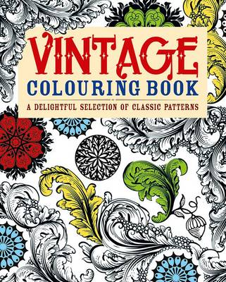 Vintage Colouring Book: A Delightful Selection of Classic Patterns (Paperback)