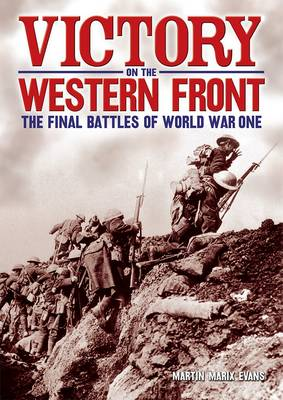 Victory on the Western Front: The Final Battles of World War One (Paperback)