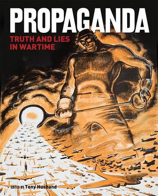 Propaganda: Truth and Lies in Wartime (Paperback)