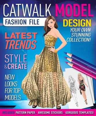 Catwalk Model Fashion File (Hardback)