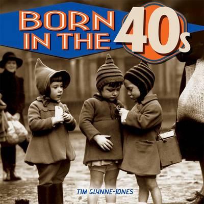 Born in the 40s (Hardback)