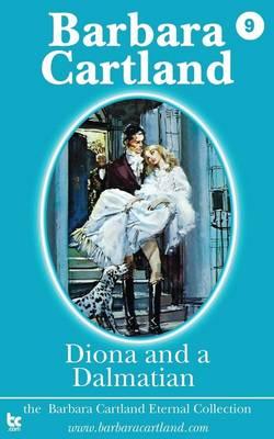 Diona and a Dalmatian - La Coleccion Eterna de Barbara Cartland 9 (Paperback)