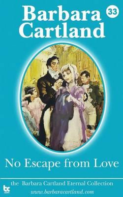 No Escape from Love - La Coleccion Eterna de Barbara Cartland 33 (Paperback)