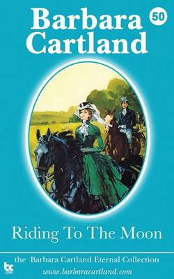 Riding to the Moon - La Coleccion Eterna de Barbara Cartland 50 (Paperback)