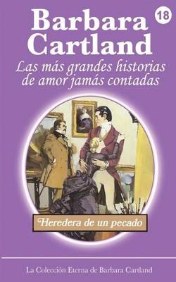 Heredera de un Pecado - La Coleccion Eterna de Barbara Cartland 18 (Paperback)