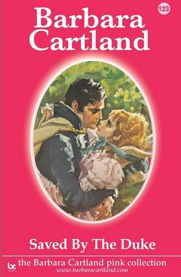 Saved by the Duke - The Barbara Cartland Pink Collection 123 (Paperback)
