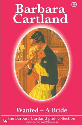 Wanted - A Bride - The Barbara Cartland Pink Collection 125 (Paperback)