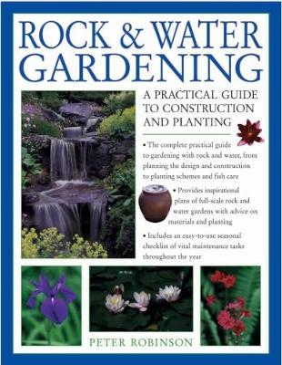 Rock & Water Gardening: A practical guide to construction and planting (Paperback)