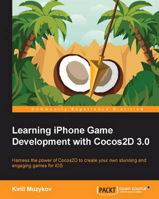 Learning iPhone Game Development with Cocos2D 3.0 (Paperback)