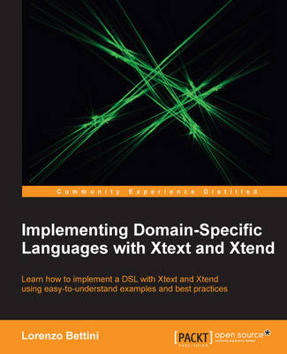 Implementing Domain-Specific Languages with Xtext and Xtend (Paperback)