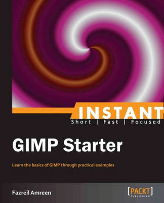 Instant GIMP Starter (Paperback)