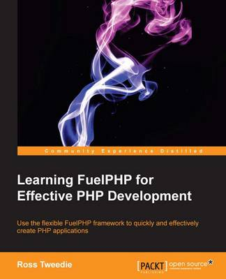 Learning Fuelphp for Effective PHP Development (Paperback)