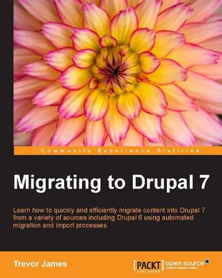 Migrating to Drupal 7 (Paperback)