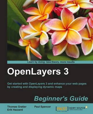OpenLayers 3 : Beginner's Guide (Paperback)