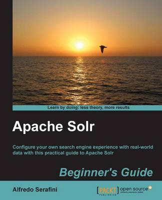 Apache Solr Beginner's Guide (Paperback)