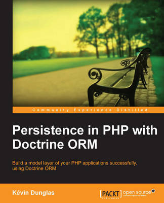 Persistence in PHP with the Doctrine ORM (Paperback)