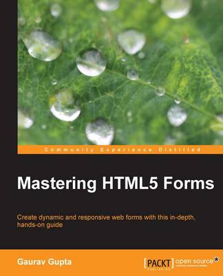 Mastering HTML5 Forms (Paperback)