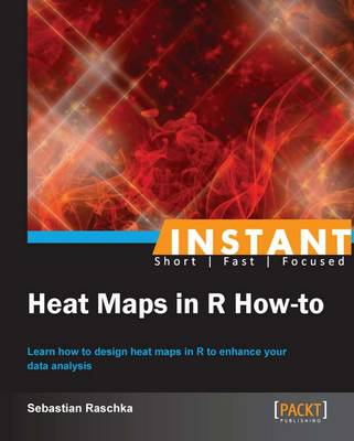 Instant Heat Maps in R: How-to (Paperback)