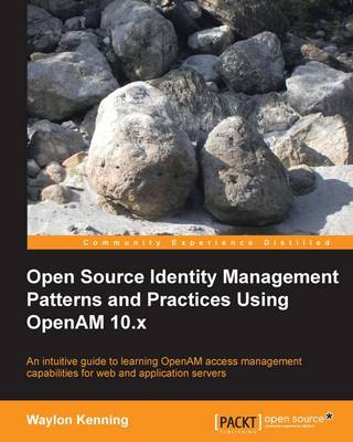 Open Source Identity Management Patterns and Practices Using OpenAM 10.x (Paperback)