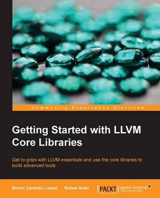 Getting Started with LLVM Core Libraries (Paperback)