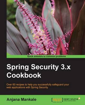 Spring Security 3.x Cookbook (Paperback)