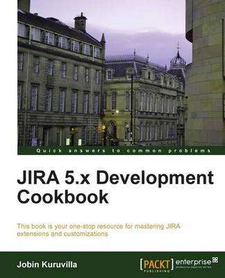JIRA 5.x Development Cookbook (Paperback)