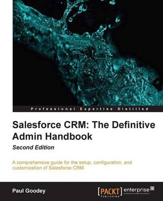 Salesforce CRM: The Definitive Admin Handbook (Paperback)