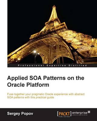 Applied SOA Patterns on the Oracle Platform (Paperback)