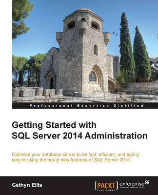 Getting Started with SQL Server 2014 Administration (Paperback)