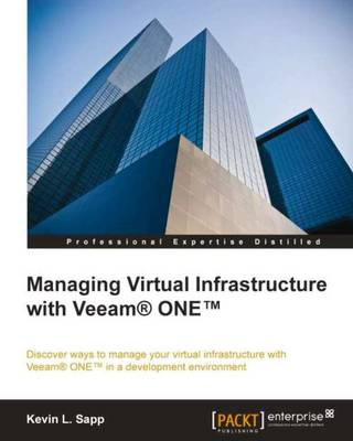 Managing Virtual Infrastructure with Veeam (R) ONE (TM) (Paperback)