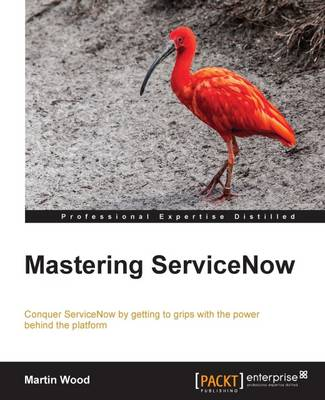 Mastering ServiceNow (Paperback)