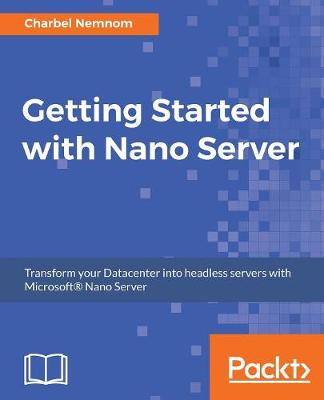 Getting Started with Nano Server (Paperback)