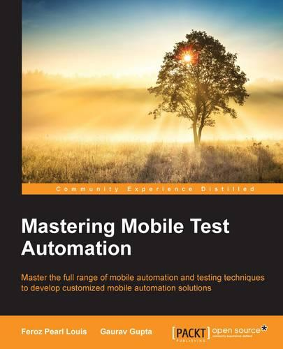 Mastering Mobile Test Automation (Paperback)