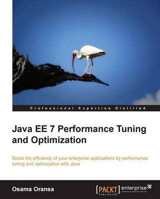 Java EE 7 Performance Tuning and Optimization (Paperback)