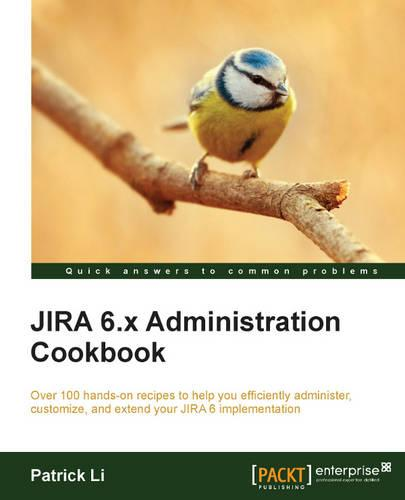 JIRA 6.x Administration Cookbook (Paperback)