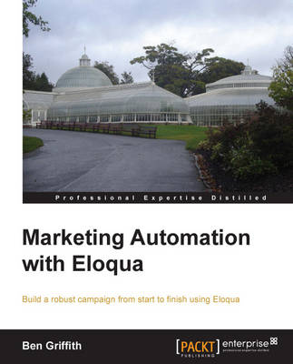 Marketing Automation with Eloqua (Paperback)