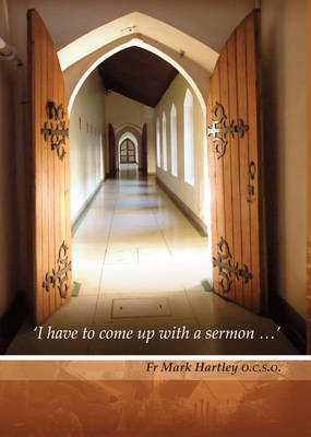 'I Have Got to Come Up with a Sermon...': Ideas for Year A (Paperback)