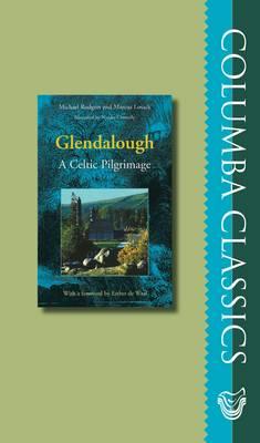 Glendalough: A Celtic Pilgrimage (Hardback)
