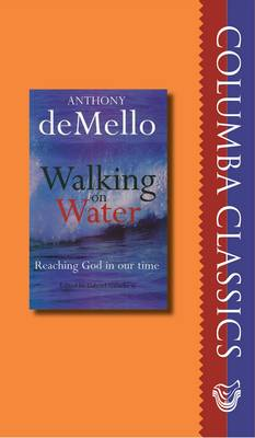 Walking on Water: Reaching God in Our Time - Columba Classic (Paperback)