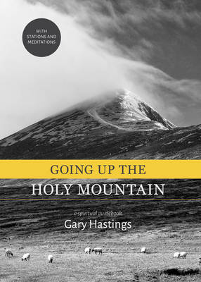 Going Up the Holy Mountain: A Spiritual Guidebook (Hardback)