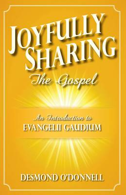 An Joyfully Sharing the Gospel: An Introduction to Evangeli Gaudium (Paperback)