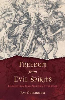 Deliverance from Addiction and Evil Spirits (Hardback)