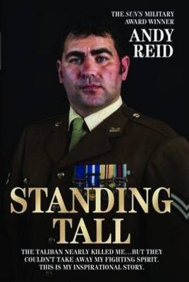 Standing Tall: The Inspirational Story of a True British Hero (Hardback)