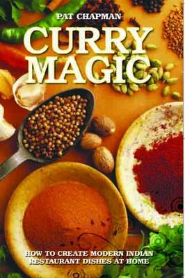 Curry Magic: How to Create Modern Indian Restaurant Dishes at Home. (Paperback)