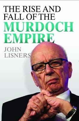 Rise and Fall of the Murdoch Empire (Paperback)